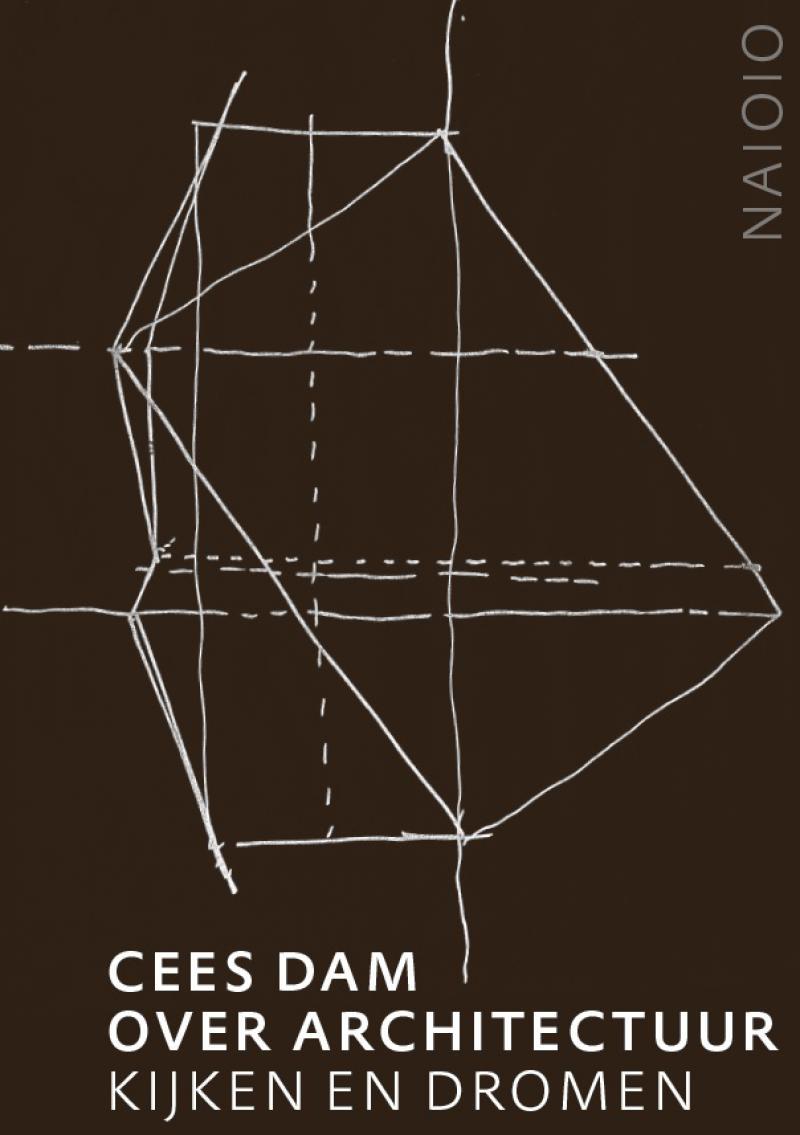 Cees Dam. Over Architectuur.